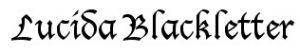 Lucida Blackletter exemplifies a classic Blackletter font like the one utilized in Gutenberg's first printing press.